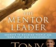 The Mentor Leader: Secrets to Building People and Teams That Win Consistently